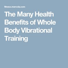 The Many Health Benefits of Whole Body Vibrational Training