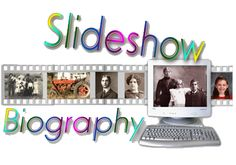 It's Time to do a Slideshow Biography. Let the step by step process.