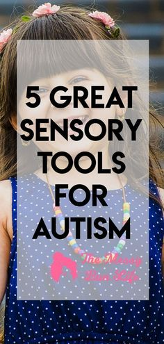 5 Great Sensory Tools for Autism #autism #sensory