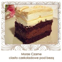 The third plate: Black Sea - the chocolate meringue cake Chocolate Meringue, Meringue Cake, Sweets Cake, Cupcake Cakes, Sweet Recipes, Cake Recipes, Hungarian Cake, Cake Bars, Polish Recipes