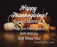 Happy Thanksgiving Pictures, Photos, and Images for Facebook, Tumblr, Pinterest, and Twitter Happy Thanksgiving Wallpaper, Happy Thanksgiving Images, Thanksgiving Jokes, Thanksgiving Blessings, Good Morning Flowers Pictures, Good Morning Happy, Good Morning Picture, Morning Pictures, Cards