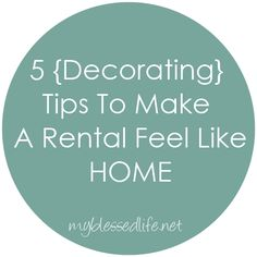 Decorating Tips To Make A Rental Feel Like HOME