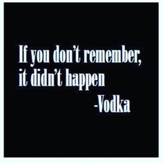 Ideas For Quotes Funny Drinking Vodka Quotes To Live By, Me Quotes, Funny Quotes, Funny Memes, Funny Drinking Quotes, Quotes About Drinking, Funny Alcohol Quotes, Funny Comebacks, Partying Quotes