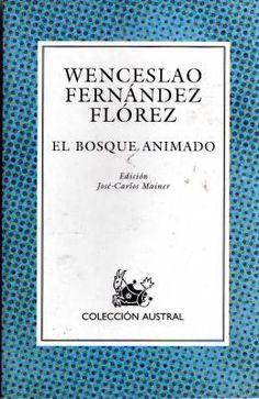Un libro al día: Wenceslao Fernández Flórez: El bosque animado