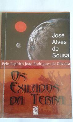OS EXILADOS DA TERRA - pelo espirito de Joao Rodrigues