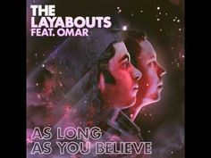 The Layabouts feat. Omar - As Long As You Believe (The Layabouts Future Retro Vocal Mix)