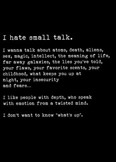 Ideas For Quotes Small Talk Introvert Reality Quotes, Mood Quotes, True Quotes, Edgy Quotes, Quotes Quotes, Wisdom Quotes, Cherish Quotes, Insightful Quotes, Cover Quotes