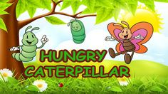 Spring Songs for Children - Hungry Caterpillar with Lyrics - Kids Songs by The Learning Station, via YouTube.