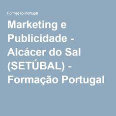 Marketing e Publicidade - Alcácer do Sal (SETÚBAL) - Formação Portugal