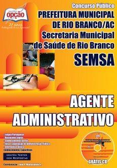 Apostila Concurso Secretaria Municipal de Saúde - SEMSA de Rio Branco / AC - 2014: - Cargo: Agente Administrativo