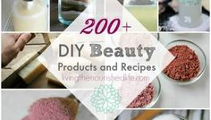 200+ DIY Beauty Products and Recipes: The Ultimate List