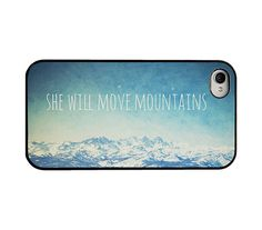 Iphone case - Iphone 4 and 4s case - quote iphone case - she will move mountains - mountain iphone case - blue iphone case - girly.
