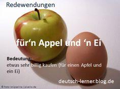 Deutsche Redewendungen: für 'n Appel und 'n Ei