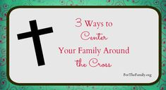 One of my deepest desires is for our family to be marked by godliness… that we would be a group of people marked by faith, Christ-like character, joy, and peace. This post gives three ways that the cross can be the centerpiece of our families today!