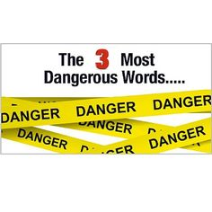 These 3 Simple Most Dangerous Words To Your Success