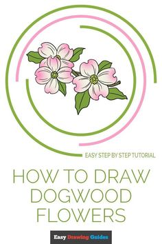 Learn How to Draw Dogwood Flowers: Easy Step-by-Step Drawing Tutorial for Kids and Beginners. Flower Drawing Tutorials, Drawing Tutorials For Kids, Drawing For Beginners, Flower Drawings, Drawing Flowers, Painting Flowers, Art Tutorials, Spring Arts And Crafts, Easy Arts And Crafts