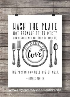 Printable art  | Mother Teresa quote | Wash the plate not because it's dirty, but because you love the person who will use it next  by SouthPacific