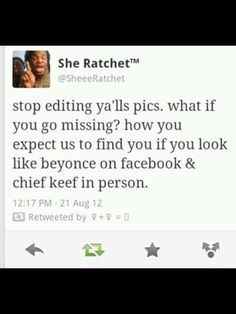 It's for your own safety. Beyonce and Chief Keef! Funny Tweets, Funny Quotes, Funny Memes, Jokes, Dope Quotes, People Twitter, Black Memes, Like Facebook, Funny Facebook