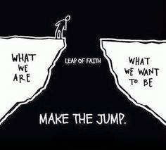 Leap of #faith .  Just trust in #God