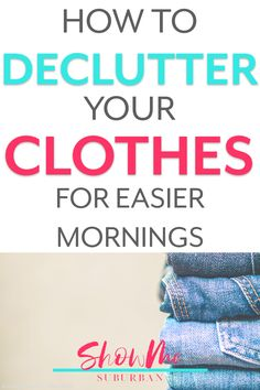 How to Declutter Clothes So You'll Save Time Getting Dressed - ShowMe Suburban How To Organize Your Closet, Declutter Your Home, Artificial Grass Carpet, Decluttering Ideas Feeling Overwhelmed, Craft Organization, Organizing, Reality Check, Clothing Hacks, Working Woman