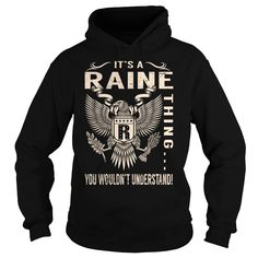 Its a RAINE Thing You Wouldnt Understand - Last Name, Surname T-Shirt (Eagle)