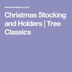 Christmas Stocking and Holders | Tree Classics