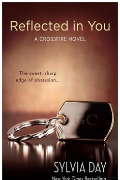 2nd book in series Reflected in You: A Crossfire Novel - Sylvia Day - Google Books