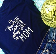 Soccer Mom Shirt, Soccer Mom Shirts, Mom Shirt, Soccer Mom- My Favorite Soccer Player Calls Me Mom-Rookie Soccer Shirt-Soccer Mom Tank by DelleaDesigns on Etsy https://www.etsy.com/listing/536133951/soccer-mom-shirt-soccer-mom-shirts-mom
