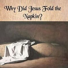 Why did Jesus fold the linen burial cloth after his resurrection? I never noticed this & it's amazing....The Gospel of John (20:7) tells us that the napkin, which was placed over the face of Jesus, was not just thrown aside like the grave clothes. The bible takes an entire verse to tell us that the napkin was neatly folded, and was placed separate from the grave clothes. Mary Magdalene came to the tomb of Jesus early in the morning and found that the stone had been rolled away from the…