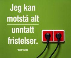 Jeg kan motstå alt unntatt fristelser Oscar Wilde, Words, Quotes, Quotations, Quote, Shut Up Quotes, Horse