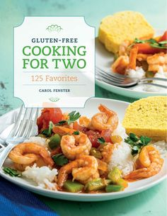 Gluten-Free Cooking for Two - new cookbook | Savory Palate Blog. 125 favorites perfectly-proportioned to serve two people. No leftovers, no waste.