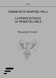 Segnalazione - CRONACHE DI VEARTHEL: LA FENICE DI FUOCO - LA TRIADE DEL MALE di Riccardo S. Scuto http://lindabertasi.blogspot.it/2017/05/segnalazione-cronache-di-vearthel-la_4.html