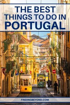 Top Things to do in Portugal for Every Kind of Traveller | Finding Beyond