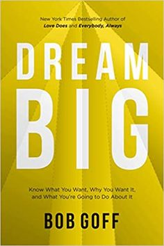 It Pdf, Bob Goff, Bob Books, Know What You Want, Dream Big, Self Help, Bestselling Author, Books Online, Reading