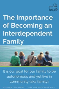 An interdependent family balances autonomy and community; being responsible as…