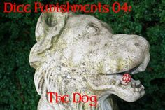 Dice Punishments 04: The Dog Stone Dog stats at Tales of a GM: http://talesofagm.com/?p=1506