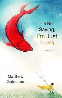 The Long Story in Short Takes: Matthew Salesses' I'm Not Saying, I'm JustSaying