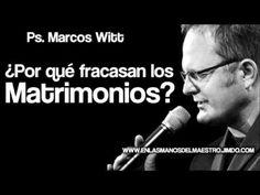 Predicas Cristianas   ¿Por qué fracasan los matrimonios?   Marcos Witt