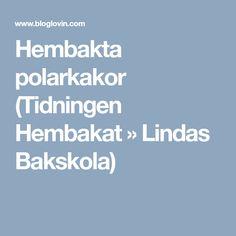 Hembakta polarkakor (Tidningen Hembakat » Lindas Bakskola)