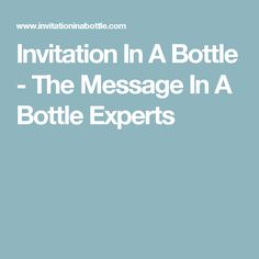 Invitation In A Bottle - The Message In A Bottle Experts