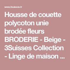 Housse de couette polycoton unie brodée fleurs BRODERIE - Beige - 3Suisses Collection - Linge de maison - 3Suisses