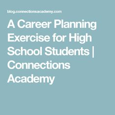 A Career Planning Exercise for High School Students | Connections Academy