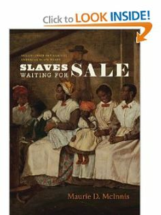 Slaves Waiting for Sale: Abolitionist Art and the American Slave Trade by Maurie D. McInnis. Save 19 Off!. $32.26. Publication: December 1, 2011. 280 pages. Publisher: University Of Chicago Press; y First edition edition (December 1, 2011). Author: Maurie D. McInnis