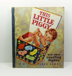 Book No. 12 (Cover variation) This Little Piggy Counting Rhymes Selected by: Phyllis Fraser Illust: Roberta Paflin