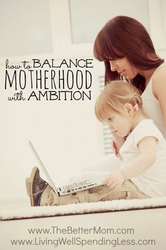 This post has GREAT insight on balancing motherhood and career/ambition....