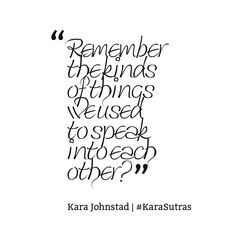 from the forthcoming book 101 Kara Sutras by singer-songwriter Kara Johnstad. #KaraSutras #VoiceYourEssence