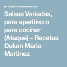 Salsas Variadas, para aperitivo o para cocinar (Ataque) – Recetas Dukan Maria Martinez