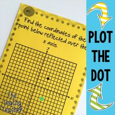 Plot the Dot! Mix things up and have your students plot using stickers to learn about reflecting points on coordinate grids theteachyteacher.com TPT Beth Van