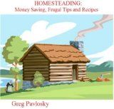 Free Kindle Book -  [Cookbooks & Food & Wine][Free] HOMESTEADING: Money Saving, Frugal Tips and Recipes