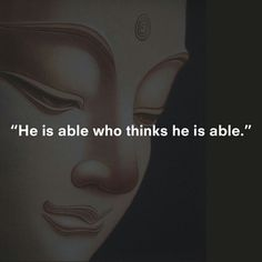 """vaughnreynolds:    """"He is able who thinks he is able."""" #buddha #buddhism #dailymotivation #motivation #quote #positive #nofilter #quoteoftheday    Be able."""